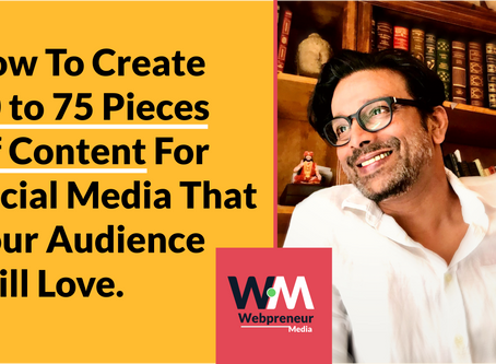 How to create 50 to 75 pieces of content for social media that your audience will love