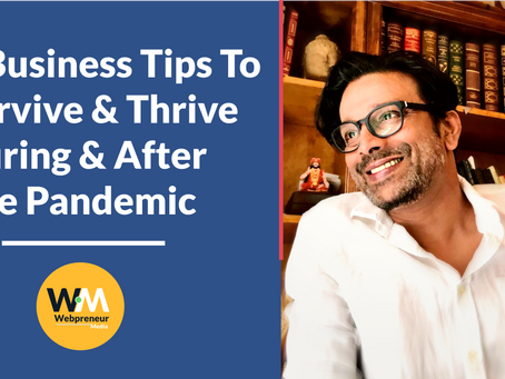 3 Business Tips To Survive & Thrive During & After The Pandemic