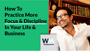 How to practice focus & discipline in your life and business