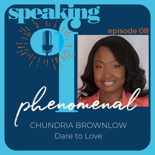 2.28.21 - Speaking of Phenomenal Podcast Episode 008: Dare to Dream with filmmaker Chundria Brownlow