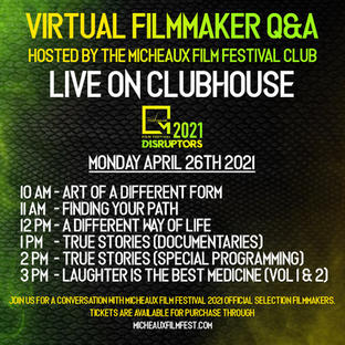 4.26.21 - 4.29.21 - Moderator - Micheaux Film Festival Clubhouse Room