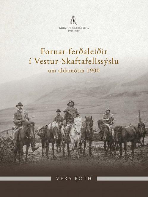 Fornar Ferðaleiðir í Vestur Skaftafellssýslu
