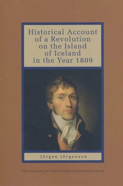 Historical Account of a Revolution on the Island of Iceland in the Year 1809