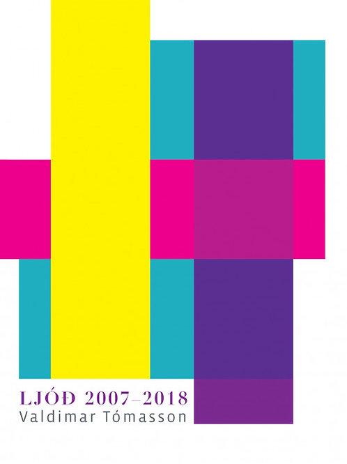 Ljóð 2007- 2018: Valdimar Tómasson