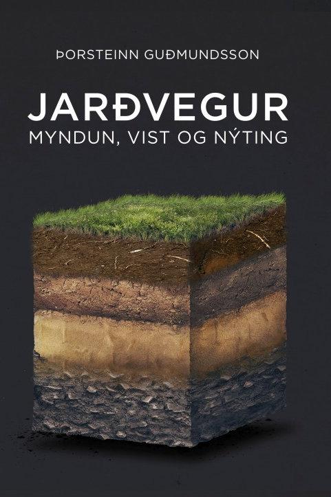 Jarðvegur. Myndun vist og nýting