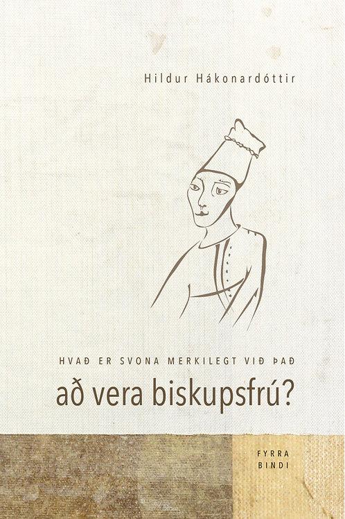 Hvað er svona merkilegt við það að vera biskupsfrú?