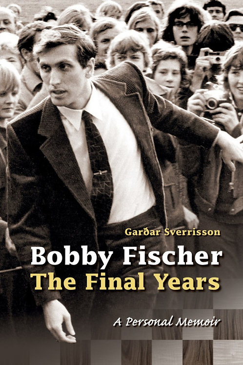 Bobby Fischer. The Final Years