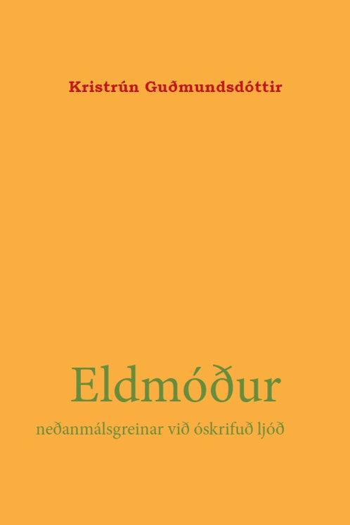 Eldmóður – neðanmálsgreinar við óskrifuð ljóð