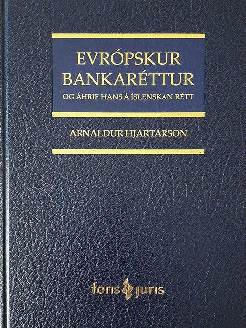 Evrópskur bankaréttur og áhrif hans á íslenskan rétt