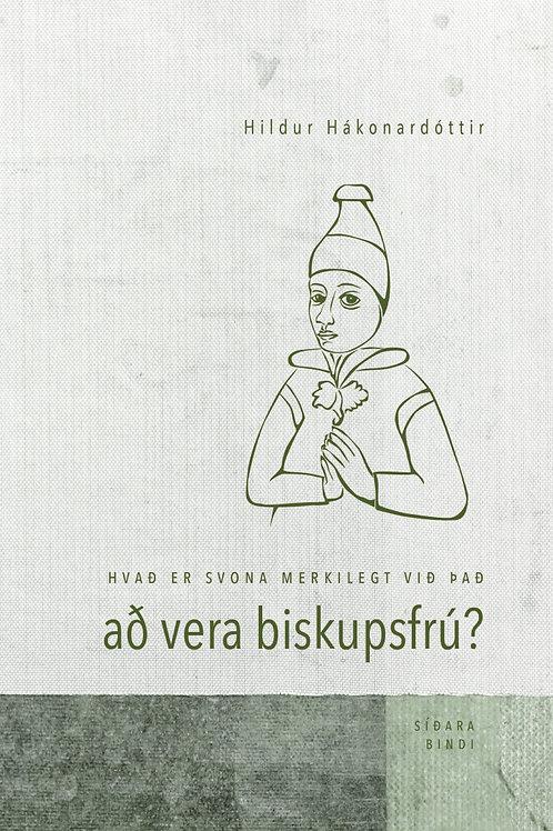 Hvað er svona merkilegt við það að vera biskupsfrú? II