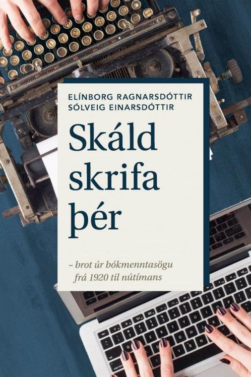 Skáld skrifa þér: brot úr bókmenntasögu frá 1920 til nútímans