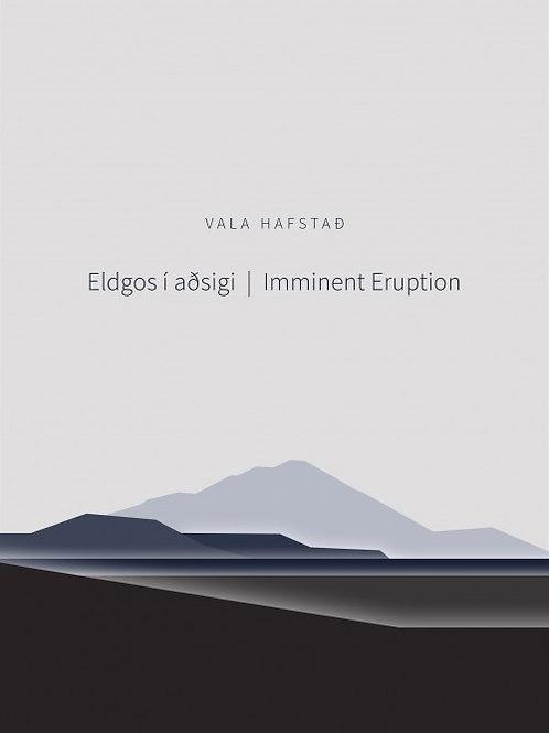 Eldgos í aðsigi. Imminent Eruption