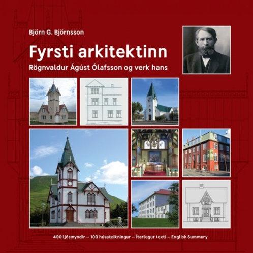 Fyrsti arkitektinn – Rögnvaldur Ágúst Ólafsson og verk hans