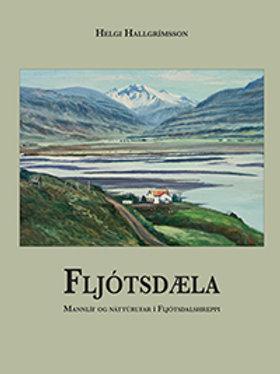 Fljótsdæla Náttúra og mannlíf í Fljótsdalshreppi