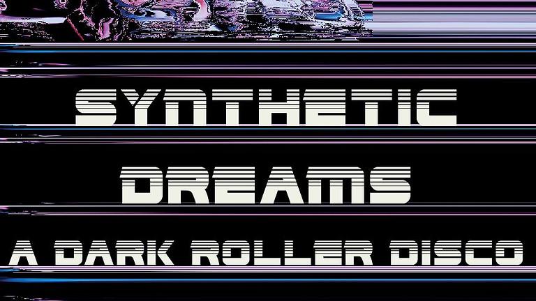 Synthetic Dreams: A Dark Roller Disco