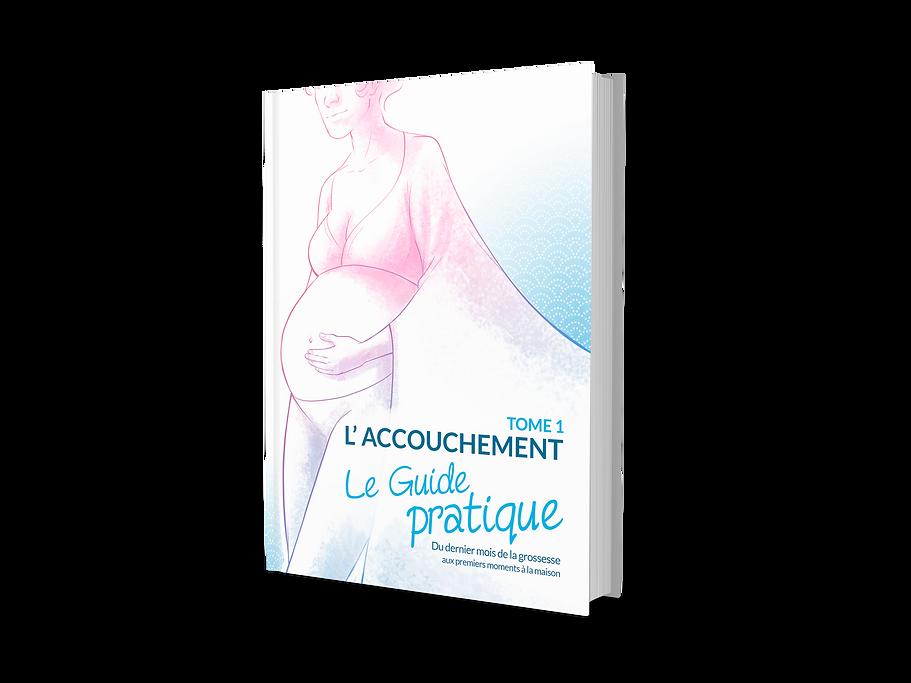 Le Guide de l'Accouchement à lire pendant la grossesse et se préparer à cet événement majeur dans la vie d'une femme