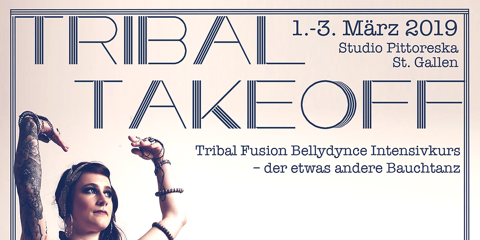 TIBAL TAKEOFF – TRIBAL FUSION BELLYDANCE INTENSIVKURS