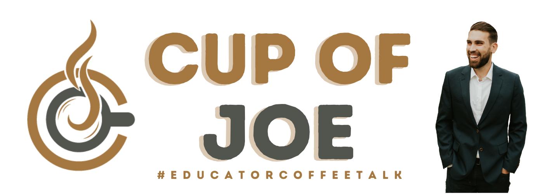 Cup of Joe   Educator Coffee Talk