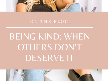 Being kind: When others don't deserve it.