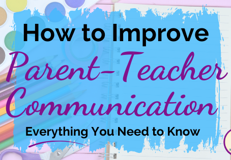 How to Improve Parent-Teacher Communication: Everything You Need to Know