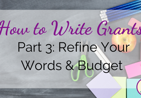 How to Write Grants, Part 3: Refine your Words and Budget