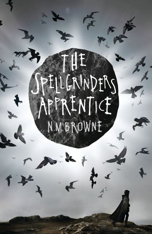 The Spellgrinder's Apprentice N M Browne