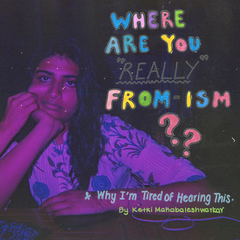 """""""Where-are-you-really-from ism"""""""