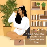 4 Must-Follow Desi Accounts to Boss Up for the New Year:
