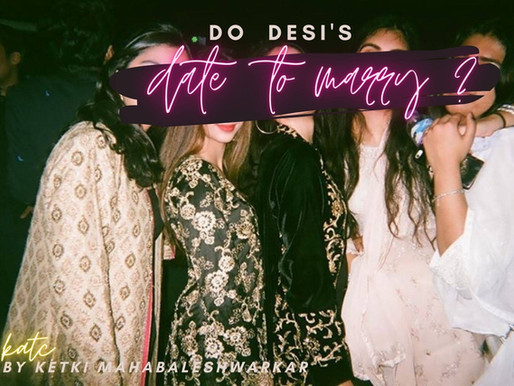 Do Desis Date-to-Marry?