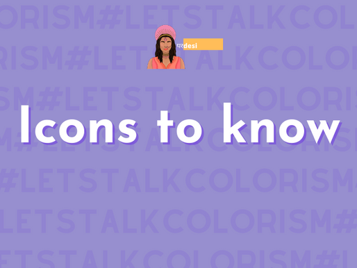 #LetsTalkColorism: Icons to know!