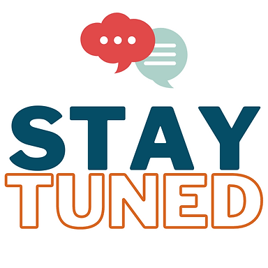 """Text reading """"Stay Tuned"""" with colorful speech bubbles over it."""