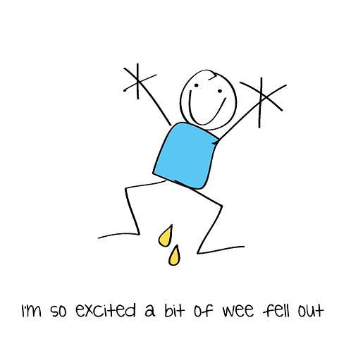 so excited wee