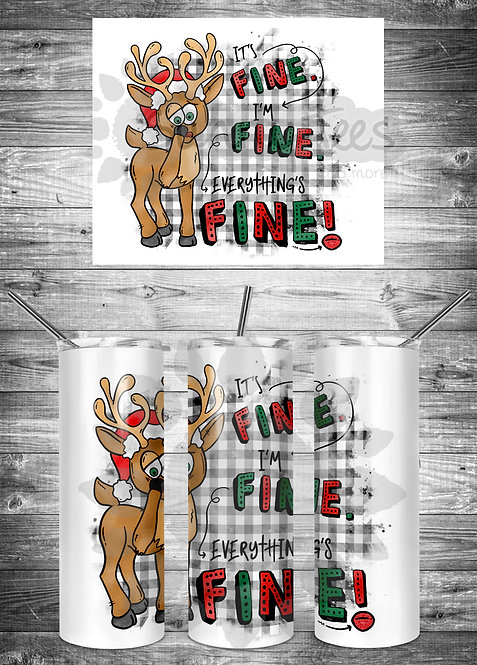 I'm Fine Rudolph Tumbler