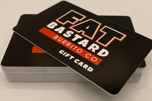 $25 Fat Bastard Burrito Gift Card