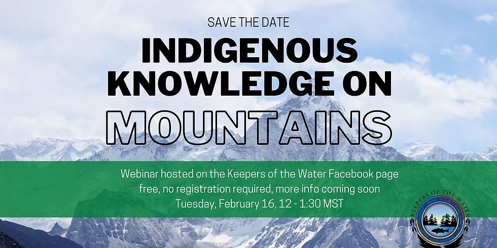 Indigenous Knowledge on Mountains Presented by the Keepers of the Water