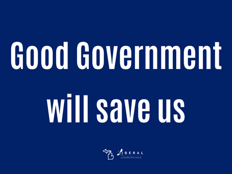 Good Government Will Save Us