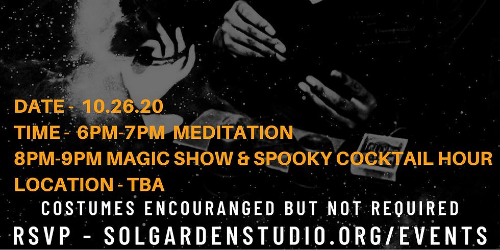 Mantra Madness (Magic SHow &7-9pm Meditation)