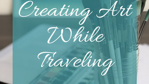 10 Tips For Creating Art While Traveling