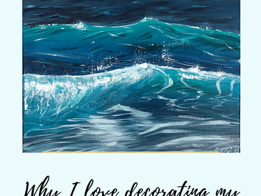 Why I decorate my home with Ocean Paintings