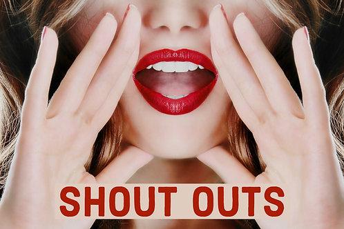 Shout Outs