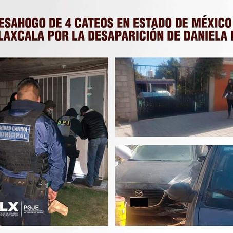 DESAHOGAN PROCURADURÍA TLAXCALA Y FISCALÍA ESTADO DE MÉXICO 4 CATEOS POR DESAPARICIÓN DE DANIELA N.