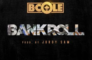 "[NEW MUSIC] B Cole ""BANKROLL"" 
