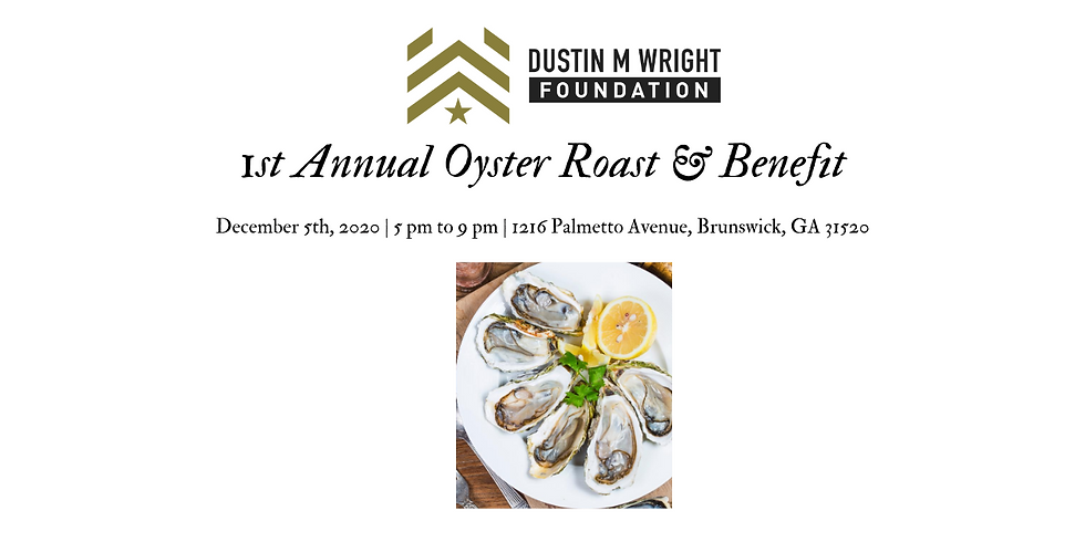 Dustin M Wright 1St Annual Oyster Roast & Benefit