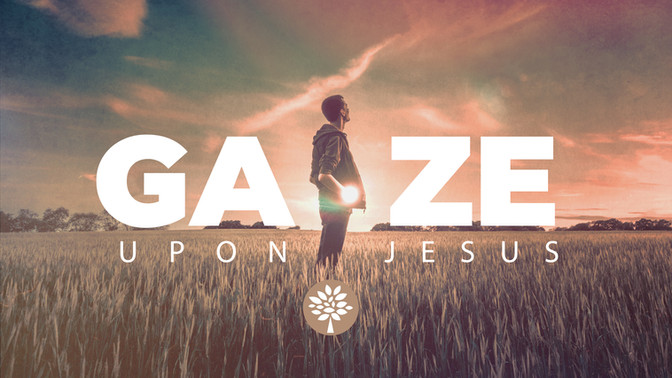 Gaze Upon Jesus