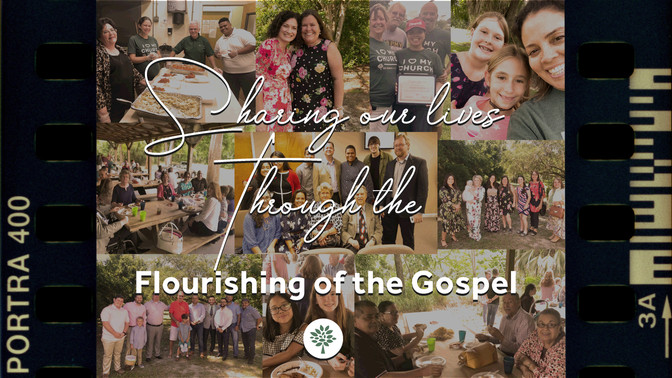 Sharing Our Lives Through The Flourishing of The Gospel