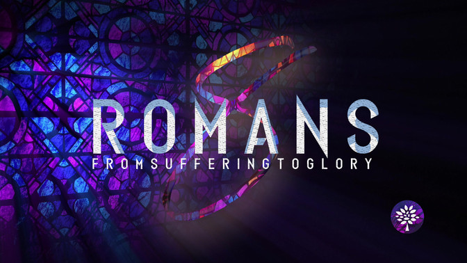 Romans 8 | From Suffering To Glory