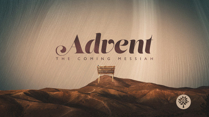 Advent | The Coming Messiah