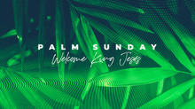 TCH 2020 | Palm Sunday