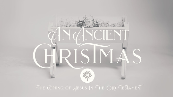 An Ancient Christmas   The Coming of Jesus in The Old Testament