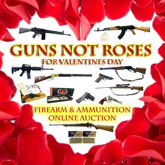 """Guns Not Roses"" Valentine's Day Firearm & Ammunition Online Auction"
